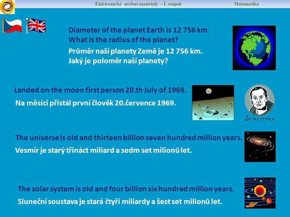 Elektronické učební materiály – I. stupeň Matematika Průměr naší planety Země je 12 756 km.