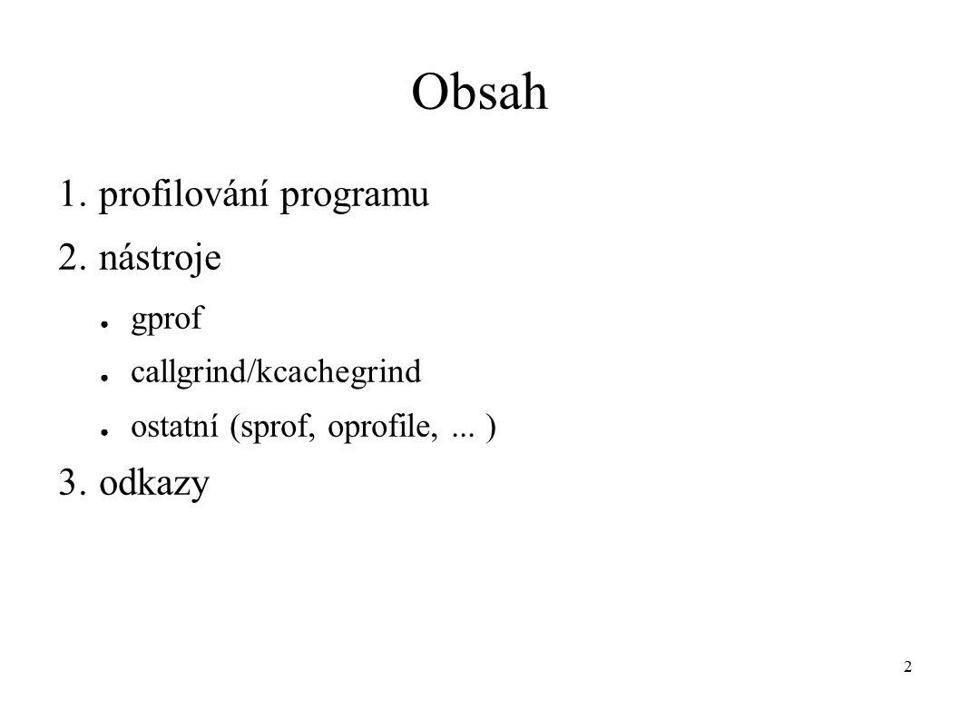2 Obsah 1. profilování programu 2.