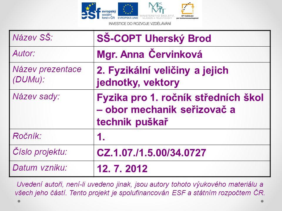 Název SŠ: SŠ-COPT Uherský Brod Autor: Mgr.Anna Červinková Název prezentace (DUMu): 2.