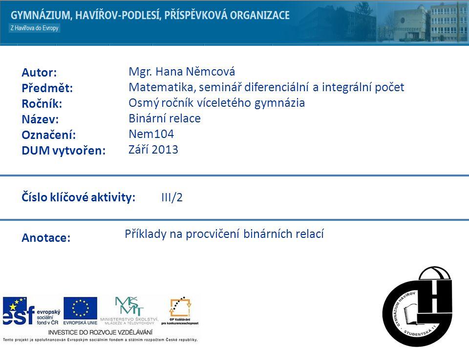 Př.1Jsou dány množiny A={Praha, Brno, Brandýz/n.L.,Mělník} a B={Labe,Vltava,Ostravice}.