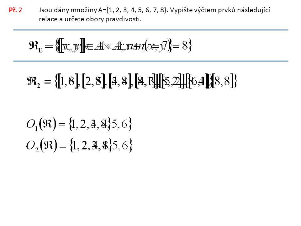 Př. 2Jsou dány množiny A={1, 2, 3, 4, 5, 6, 7, 8}.