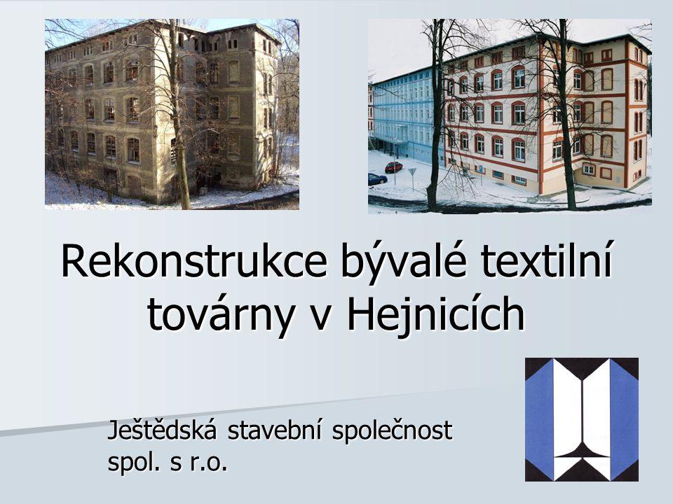 Rekonstrukce bývalé textilní továrny v Hejnicích Ještědská stavební společnost spol. s r.o.