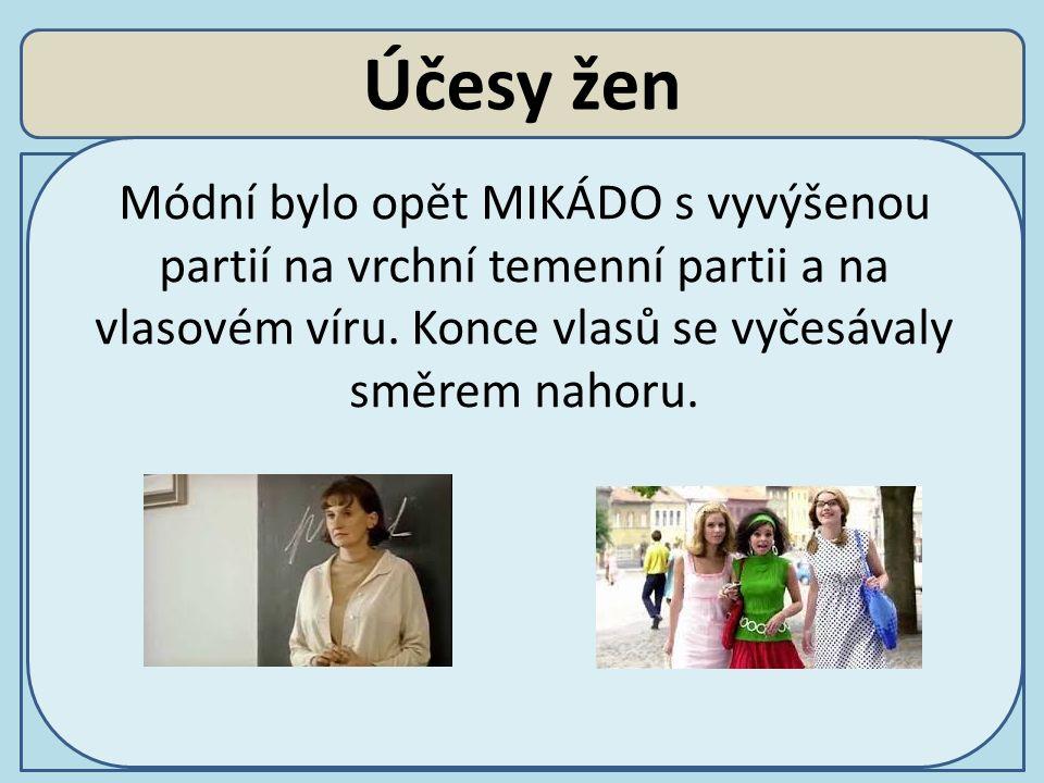 Účesy žen Módní bylo opět MIKÁDO s vyvýšenou partií na vrchní temenní partii a na vlasovém víru.