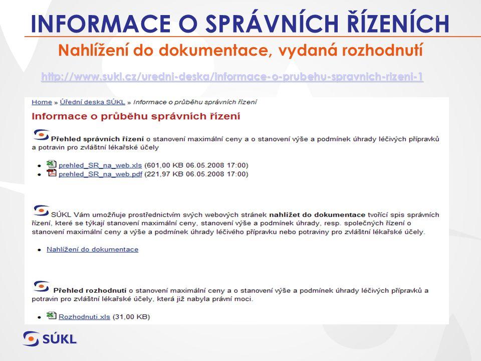 Nahlížení do dokumentace, vydaná rozhodnutí INFORMACE O SPRÁVNÍCH ŘÍZENÍCH http://www.sukl.cz/uredni-deska/informace-o-prubehu-spravnich-rizeni-1