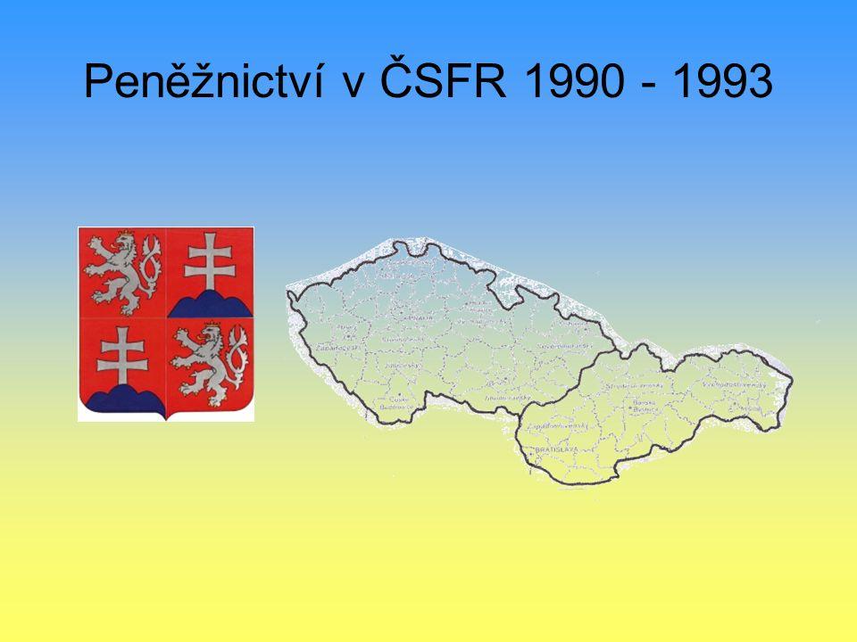Peněžnictví v ČSFR 1990 - 1993
