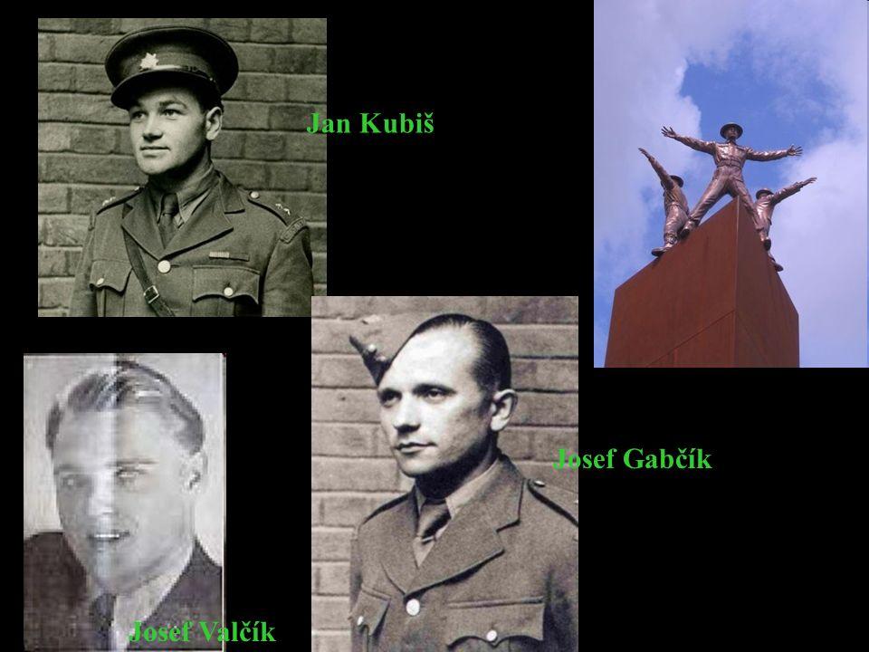 JOZEF GABČÍK Jan Kubiš Josef Gabčík Josef Valčík