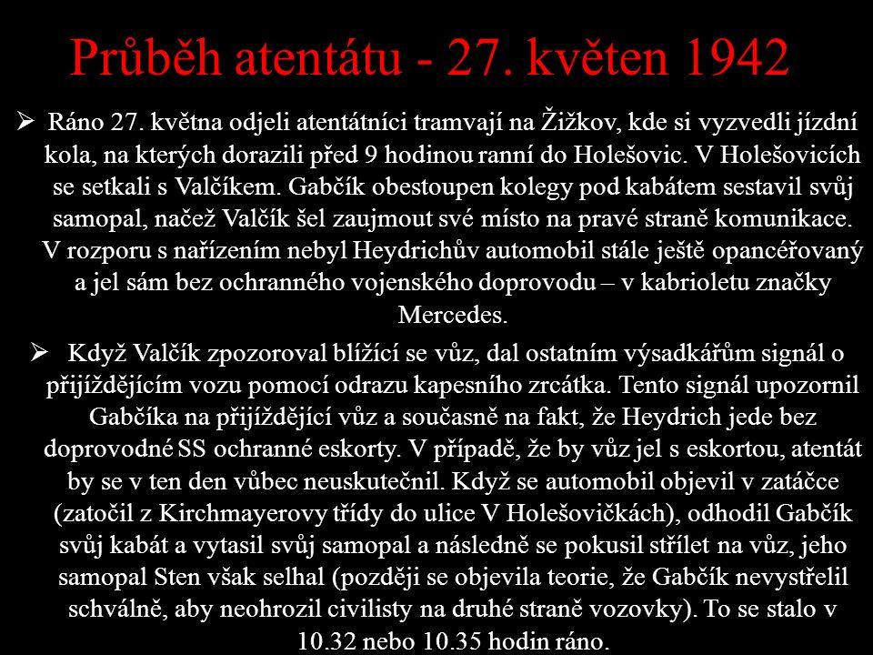 Průběh atentátu - 27. květen 1942  Ráno 27.