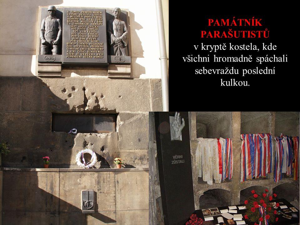 PAMÁTNÍK PARAŠUTISTŮ v kryptě kostela, kde všichni hromadně spáchali sebevraždu poslední kulkou.