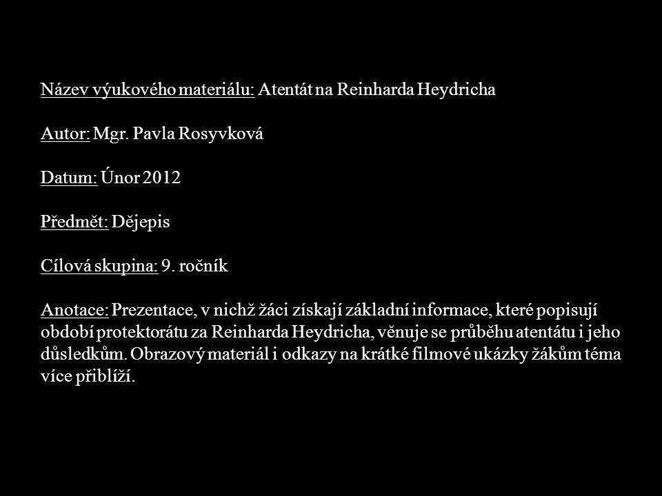 Název výukového materiálu: Atentát na Reinharda Heydricha Autor: Mgr.