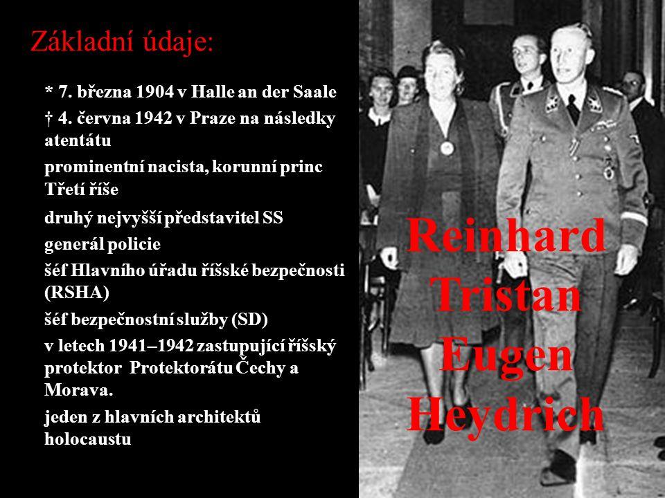 Reinhard Tristan Eugen Heydrich  * 7. března 1904 v Halle an der Saale  † 4.