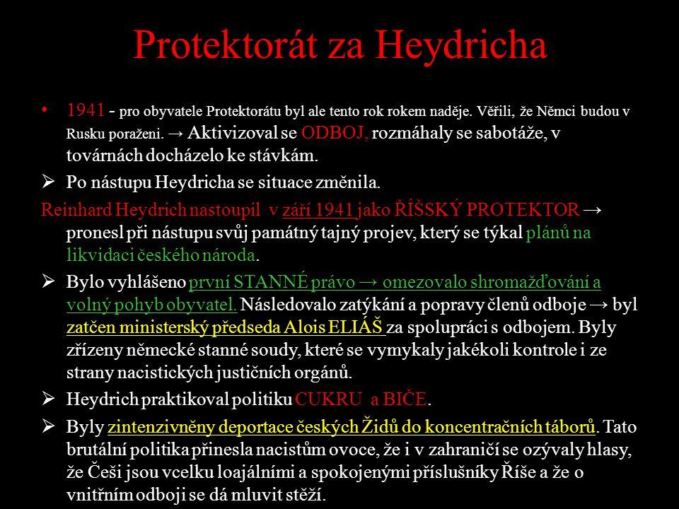 Protektorát za Heydricha 1941 - pro obyvatele Protektorátu byl ale tento rok rokem naděje.