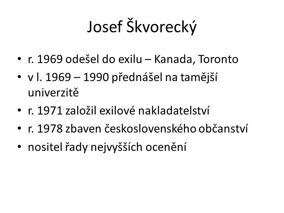 Josef Škvorecký r. 1969 odešel do exilu – Kanada, Toronto v l.