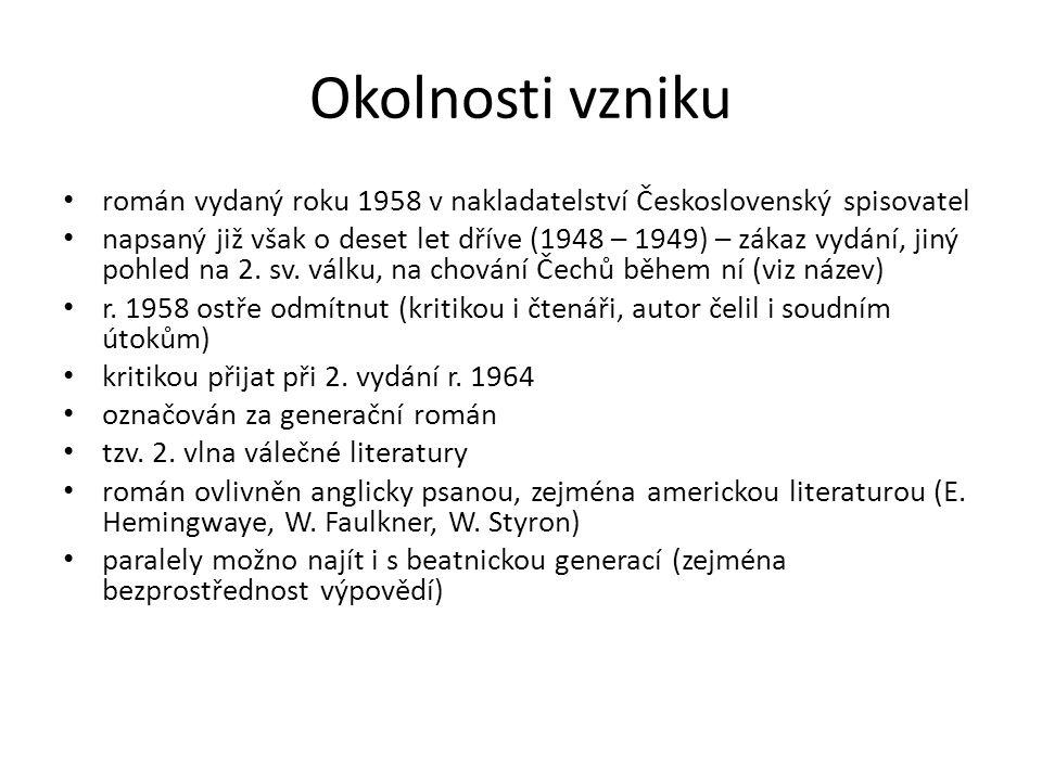 Okolnosti vzniku román vydaný roku 1958 v nakladatelství Československý spisovatel napsaný již však o deset let dříve (1948 – 1949) – zákaz vydání, jiný pohled na 2.