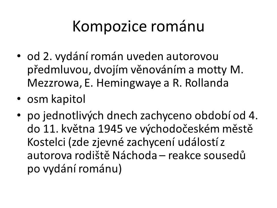 Kompozice románu od 2.vydání román uveden autorovou předmluvou, dvojím věnováním a motty M.