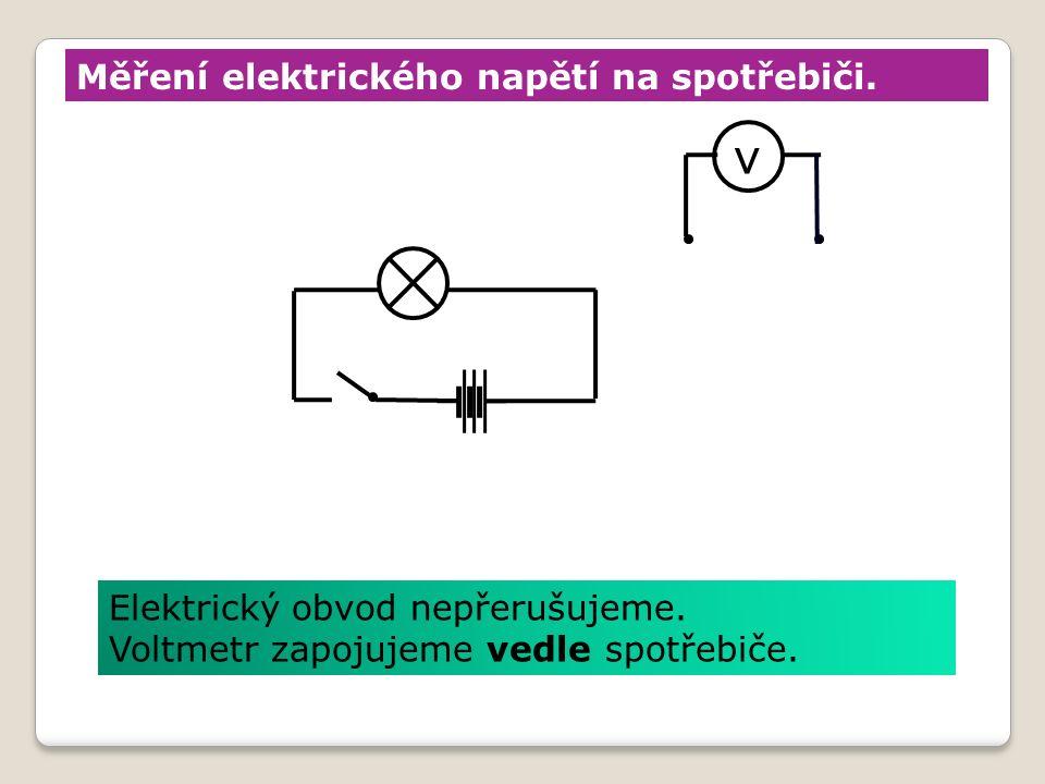 Měření elektrického napětí na spotřebiči. Elektrický obvod nepřerušujeme.