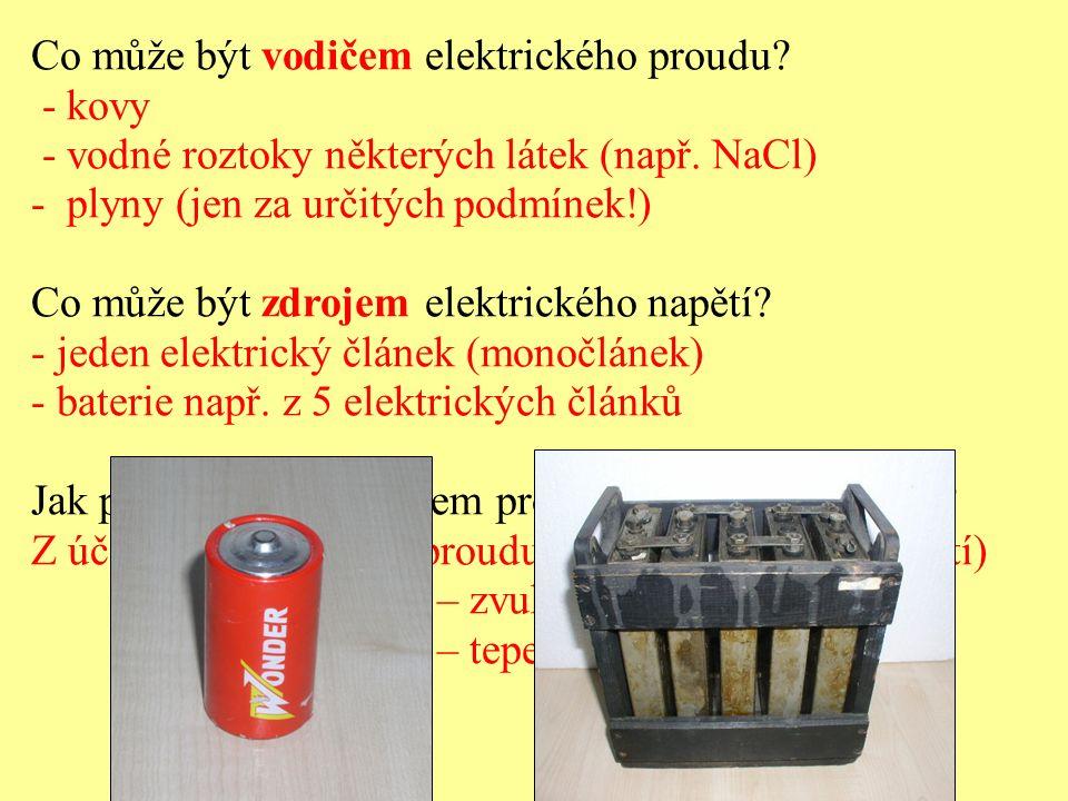 Co může být vodičem elektrického proudu. - kovy - vodné roztoky některých látek (např.