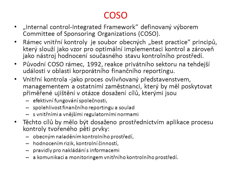 "COSO ""Internal control-Integrated Framework definovaný výborem Committee of Sponsoring Organizations (COSO)."
