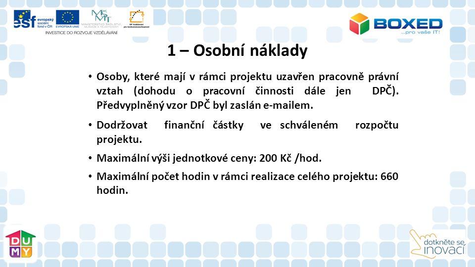1 – Osobní náklady Osoby, které mají v rámci projektu uzavřen pracovně právní vztah (dohodu o pracovní činnosti dále jen DPČ).