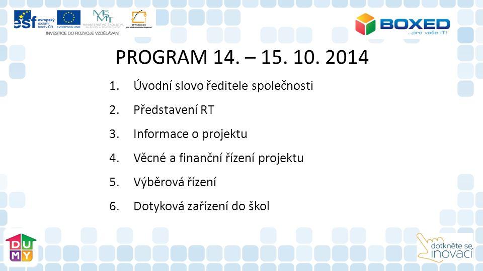 PROGRAM 14. – 15. 10. 2014 1.Úvodní slovo ředitele společnosti 2.Představení RT 3.Informace o projektu 4.Věcné a finanční řízení projektu 5.Výběrová ř