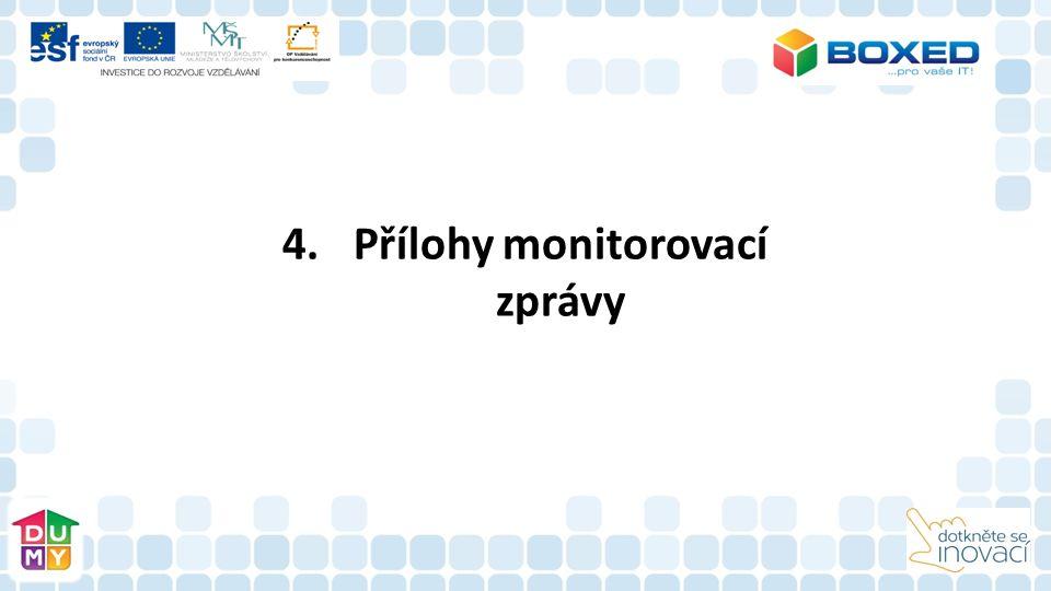 4.Přílohy monitorovací zprávy