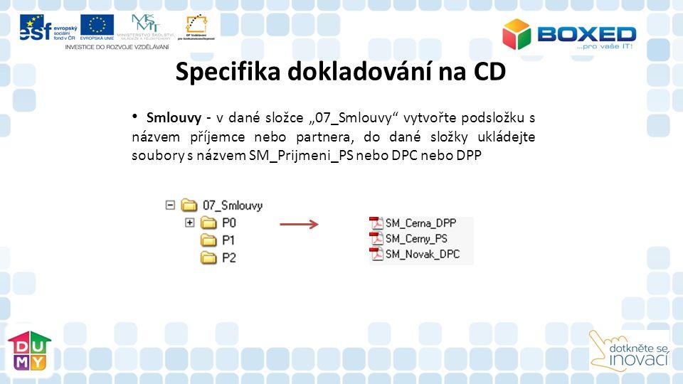 """Smlouvy - v dané složce """"07_Smlouvy"""" vytvořte podsložku s názvem příjemce nebo partnera, do dané složky ukládejte soubory s názvem SM_Prijmeni_PS nebo"""