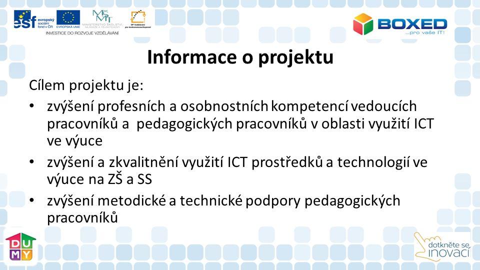 Informace o projektu Cílem projektu je: zvýšení profesních a osobnostních kompetencí vedoucích pracovníků a pedagogických pracovníků v oblasti využití