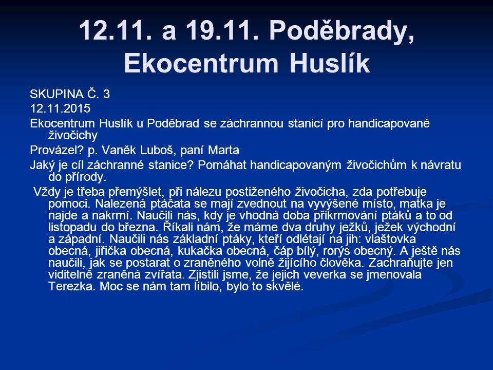 12.11. a 19.11. Poděbrady, Ekocentrum Huslík SKUPINA Č.