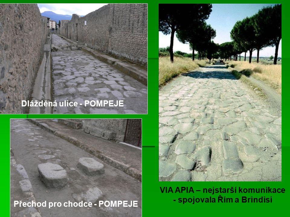 Přechod pro chodce - POMPEJE Dlážděná ulice - POMPEJE VIA APIA – nejstarší komunikace - spojovala Řím a Brindisi