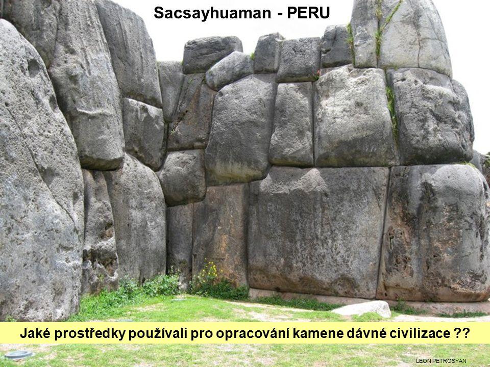 Sacsayhuaman - PERU Jaké prostředky používali pro opracování kamene dávné civilizace .