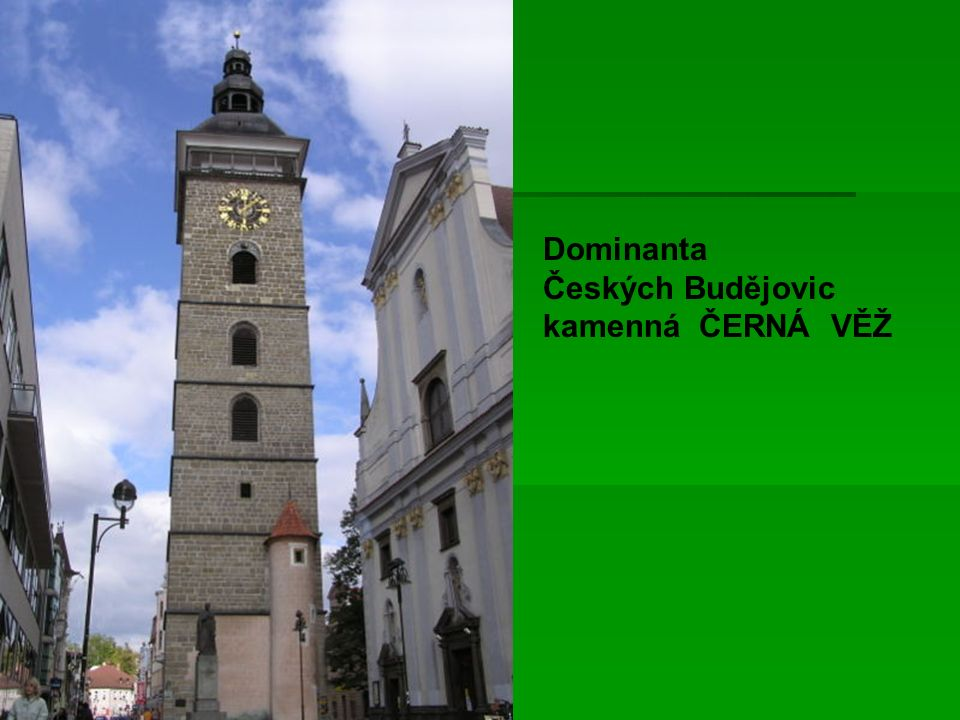 Dominanta Českých Budějovic kamenná ČERNÁ VĚŽ