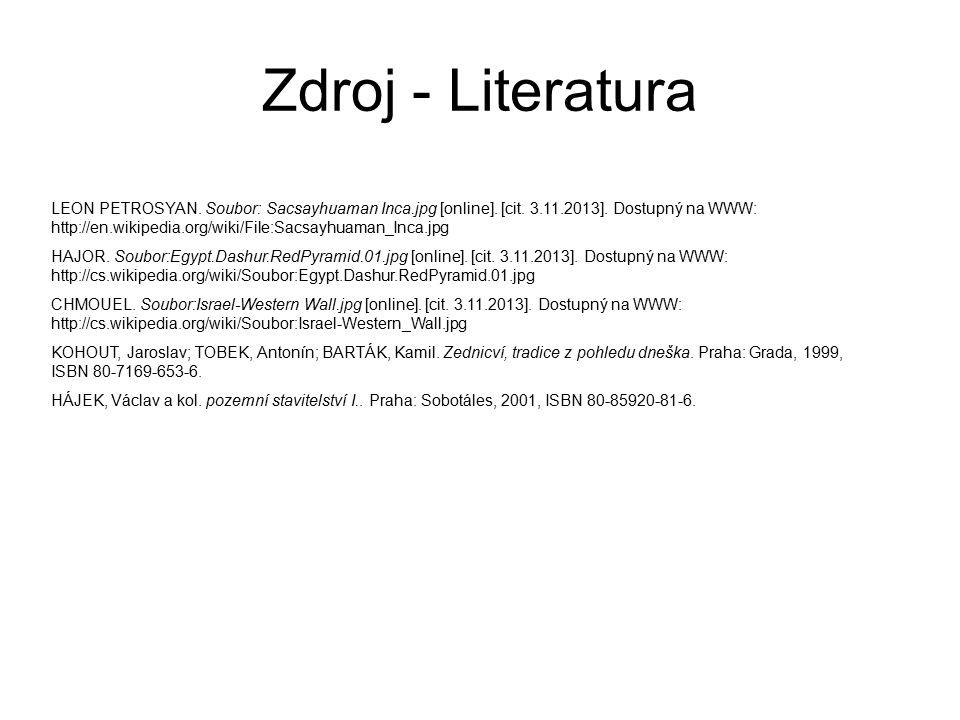 Zdroj - Literatura LEON PETROSYAN. Soubor: Sacsayhuaman Inca.jpg [online]. [cit. 3.11.2013]. Dostupný na WWW: http://en.wikipedia.org/wiki/File:Sacsay