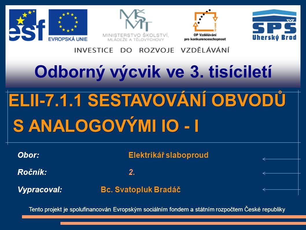 Odborný výcvik ve 3. tisíciletí Tento projekt je spolufinancován Evropským sociálním fondem a státním rozpočtem České republiky ELII-7.1.1 SESTAVOVÁNÍ