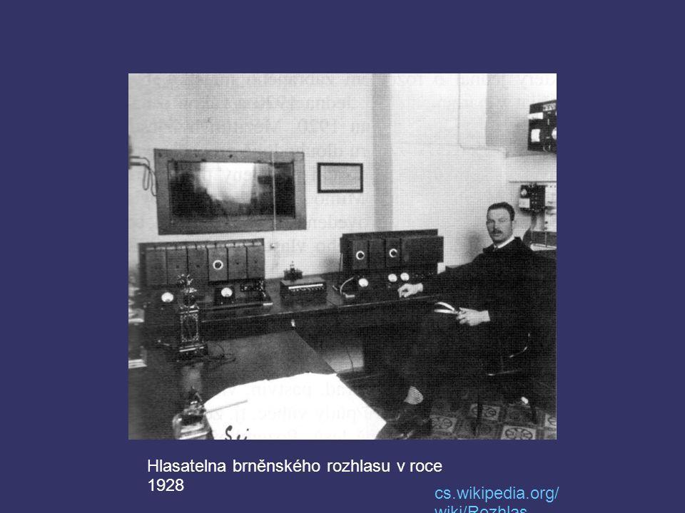 Hlasatelna brněnského rozhlasu v roce 1928 cs.wikipedia.org/ wiki/Rozhlas