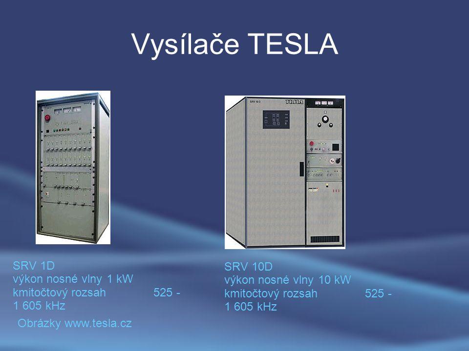 Vysílače TESLA SRV 1D výkon nosné vlny1 kW kmitočtový rozsah525 - 1 605 kHz SRV 10D výkon nosné vlny10 kW kmitočtový rozsah525 - 1 605 kHz Obrázky www.tesla.cz