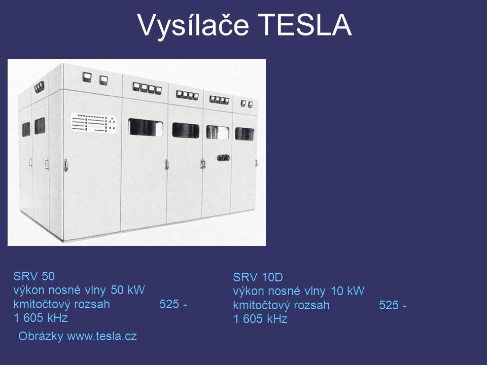 Vysílače TESLA SRV 50 výkon nosné vlny50 kW kmitočtový rozsah525 - 1 605 kHz SRV 10D výkon nosné vlny10 kW kmitočtový rozsah525 - 1 605 kHz Obrázky www.tesla.cz
