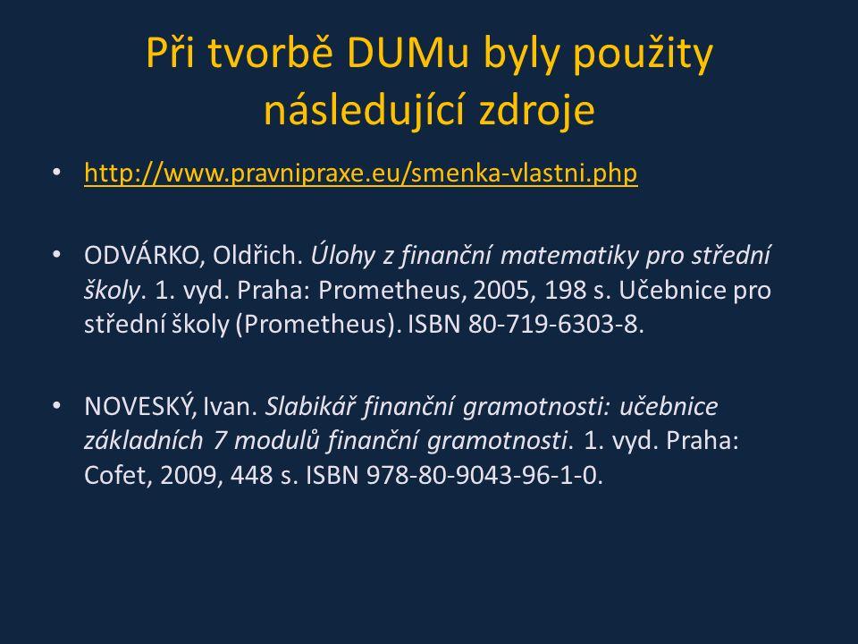Při tvorbě DUMu byly použity následující zdroje http://www.pravnipraxe.eu/smenka-vlastni.php ODVÁRKO, Oldřich.