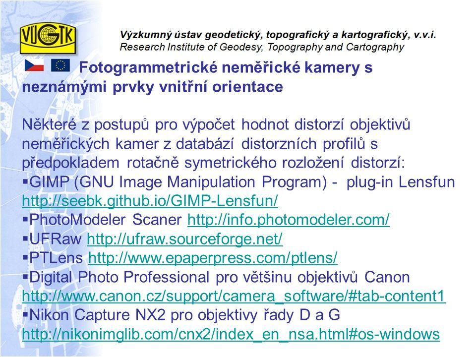 Fotogrammetrické neměřické kamery s neznámými prvky vnitřní orientace Některé z postupů pro výpočet hodnot distorzí objektivů neměřických kamer z data