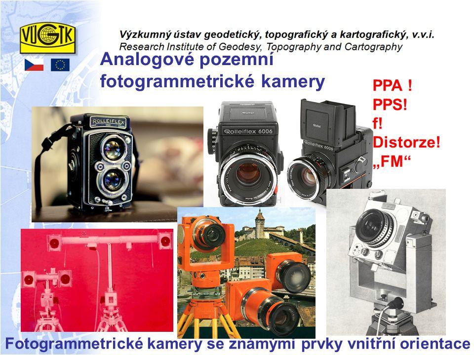 """Fotogrammetrické kamery se známými prvky vnitřní orientace Analogové pozemní fotogrammetrické kamery PPA ! PPS! f! Distorze! """"FM"""""""