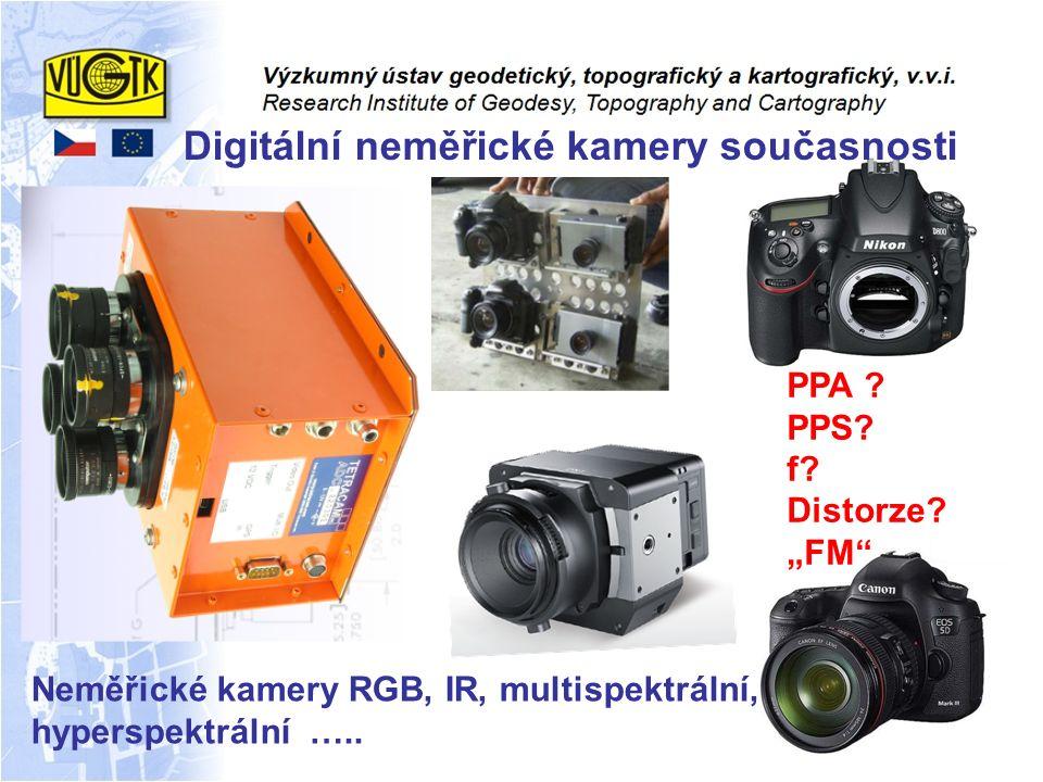 """Digitální neměřické kamery současnosti Neměřické kamery RGB, IR, multispektrální, hyperspektrální ….. PPA ? PPS? f? Distorze? """"FM"""""""
