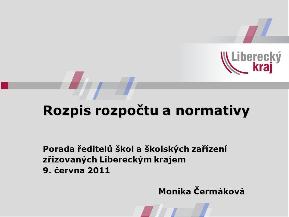 Rozpis rozpočtu a normativy Porada ředitelů škol a školských zařízení zřizovaných Libereckým krajem 9.