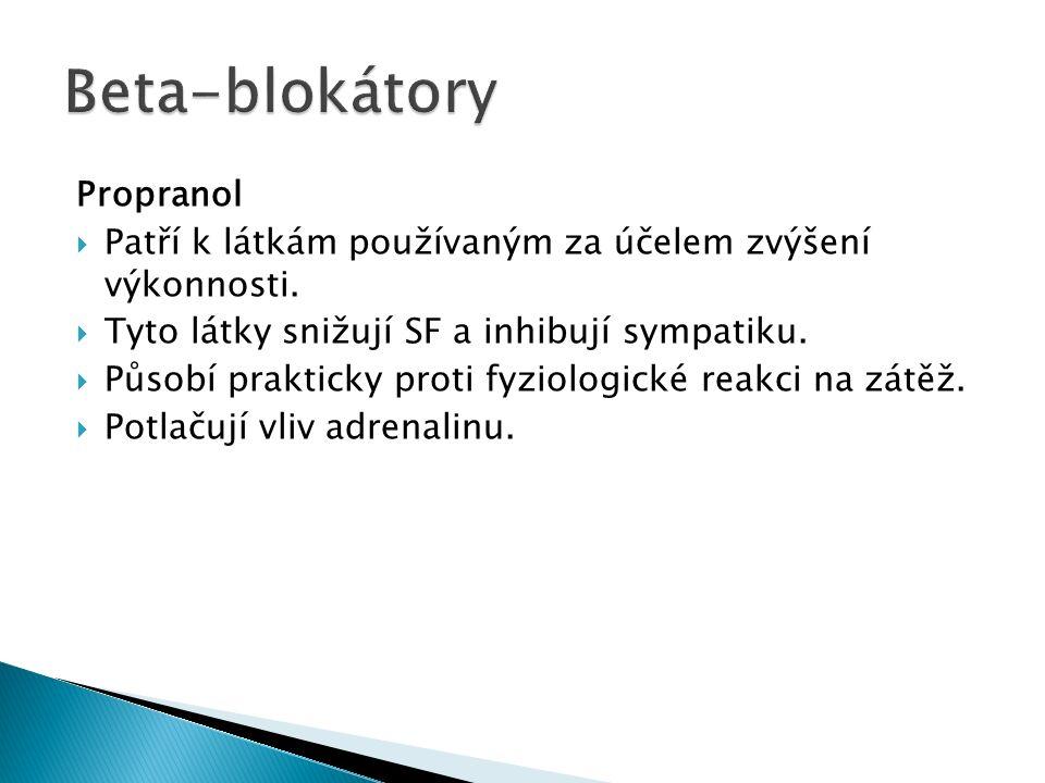 Propranol  Patří k látkám používaným za účelem zvýšení výkonnosti.
