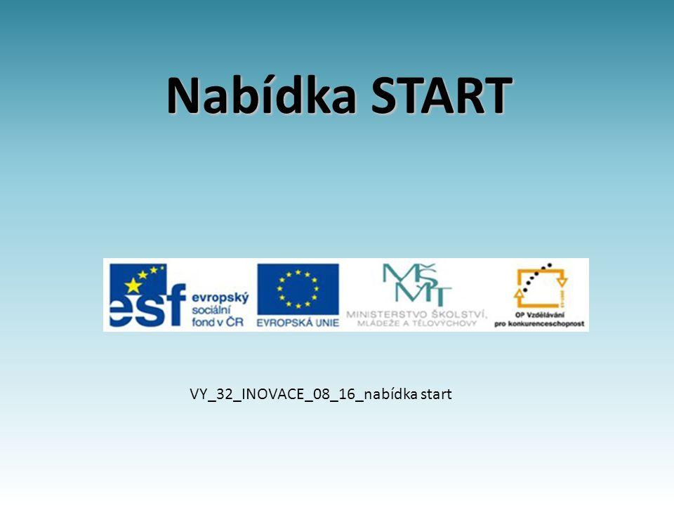 Nabídka START VY_32_INOVACE_08_16_nabídka start