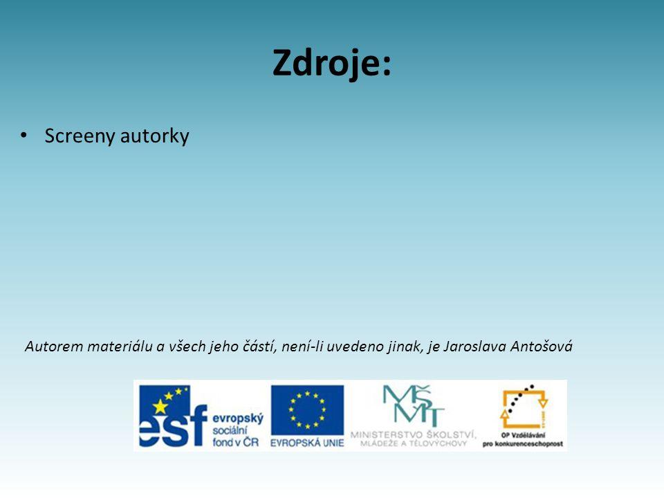 Zdroje: Screeny autorky Autorem materiálu a všech jeho částí, není-li uvedeno jinak, je Jaroslava Antošová
