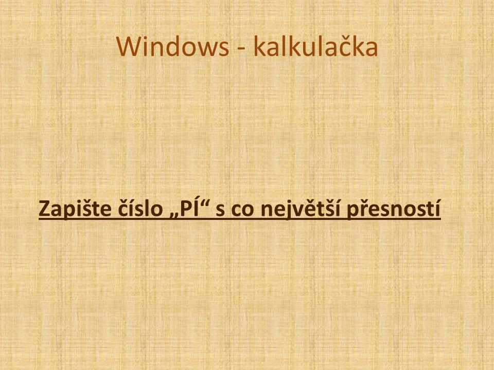 """Windows - kalkulačka Zapište číslo """"PÍ s co největší přesností"""