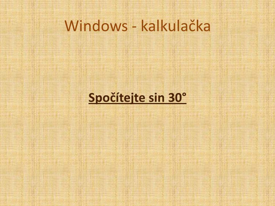 Windows - kalkulačka Spočítejte sin 30°