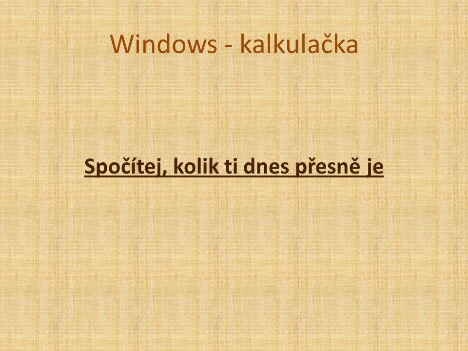 Windows - kalkulačka Spočítej, kolik ti dnes přesně je