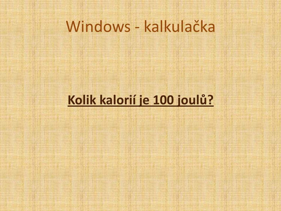 Windows - kalkulačka Kolik kalorií je 100 joulů
