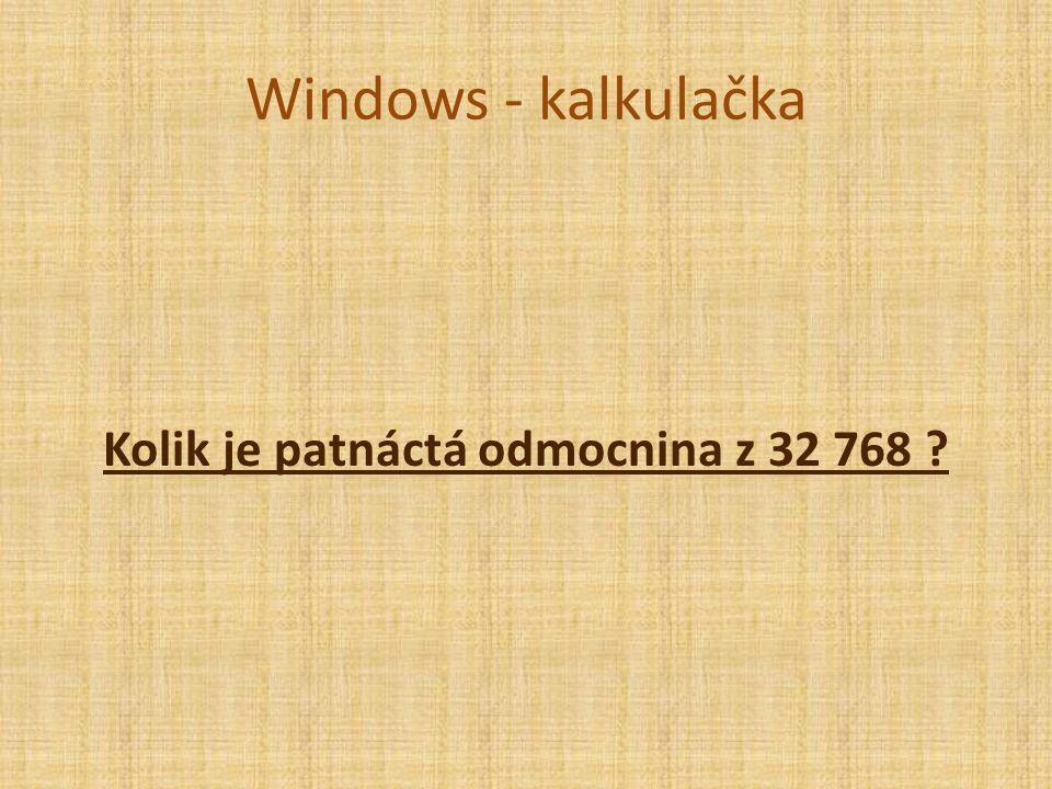 Windows - kalkulačka Kolik je patnáctá odmocnina z 32 768