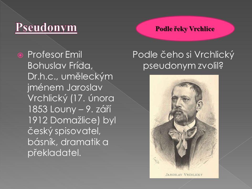 Profesor Emil Bohuslav Frída, Dr.h.c., uměleckým jménem Jaroslav Vrchlický (17.