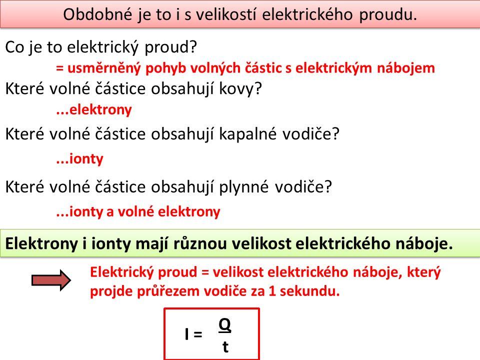 Obdobné je to i s velikostí elektrického proudu. Co je to elektrický proud.